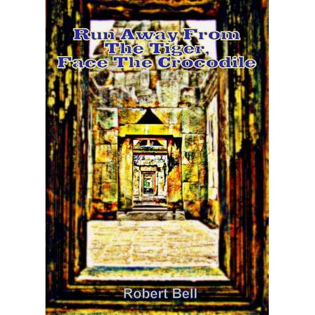 Run Away from The Tiger, Face The Crocodile - eBook (Half Tiger Face App)