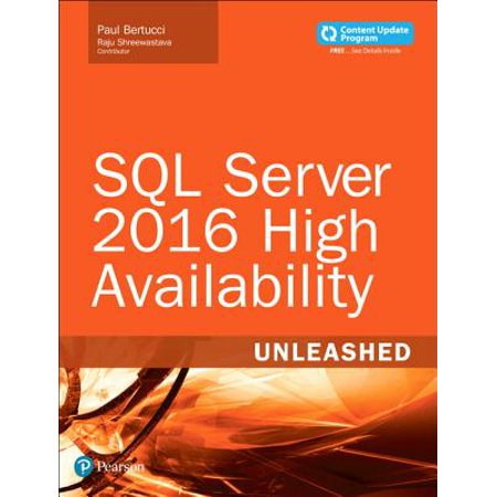 SQL Server 2016 High Availability Unleashed (Includes Content Update