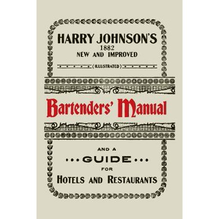 Harry Johnson's New and Improved Illustrated Bartenders' Manual : Or, How to Mix Drinks of the Present Style