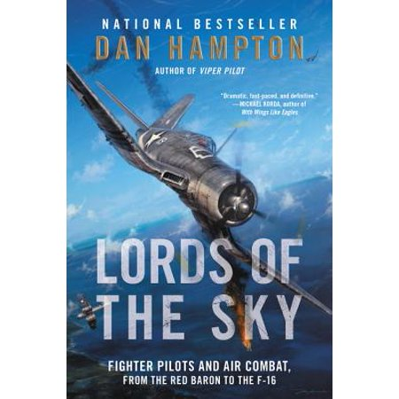 Spy Fighters - Lords of the Sky : Fighter Pilots and Air Combat, from the Red Baron to the F-16