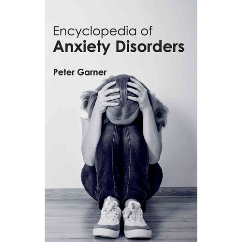 Encyclopedia of Anxiety Disorders