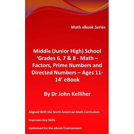 High Numbered - Middle (Junior High) School 'Grades 6, 7 & 8 - Math – Factors, Prime Numbers and Directed Numbers - Ages 11-14' eBook - eBook