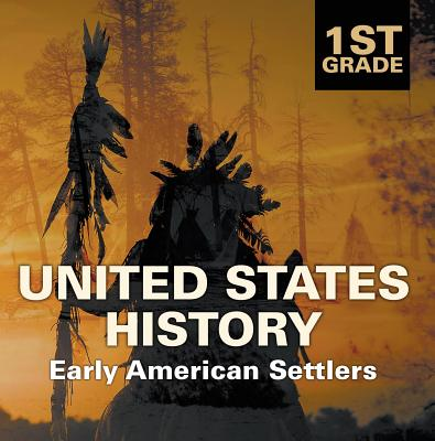1st Grade United States History: Early American Settlers - eBook