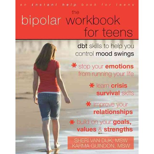 The Bipolar Workbook for Teens: Dbt Skills to Help You Control Mood Swings