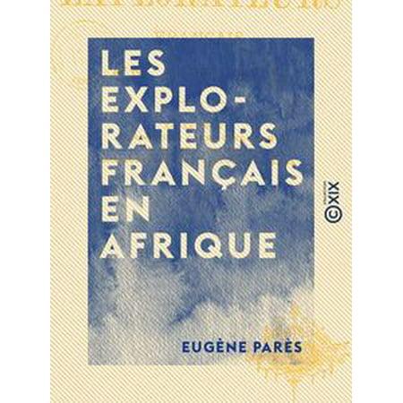 - Les Explorateurs français en Afrique - Le Zambèze, les Grands lacs du centre, du Gabon à Zanzibar, les Robinsons du Victoria-N'Yanza - eBook