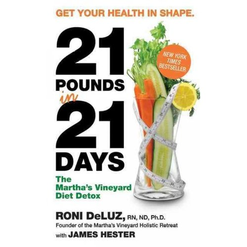 21 Pounds in 21 Days: The Martha's Vineyard Diet Detox