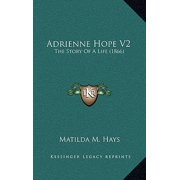 Adrienne Hope V2 : The Story of a Life (1866)