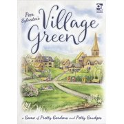 Village Green : A Game of Pretty Gardens and Petty Grudges