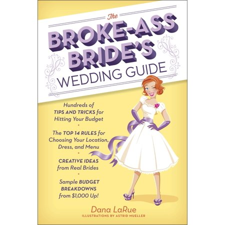 The Broke-Ass Bride's Wedding Guide : Hundreds of Tips and Tricks for Hitting Your Budget - Halloween Wedding Ideas On A Budget