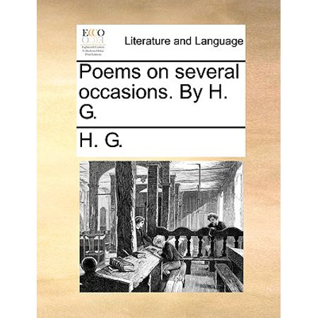 Poems on Several Occasions. by H. G. - D & G Occasions