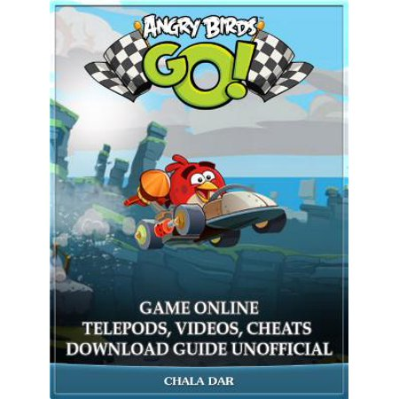 Angry Birds GO! Game Online Telepods, Videos, Cheats Download Guide Unofficial - eBook (Angry Brain Halloween Game Online)