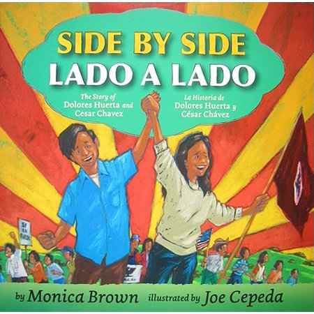 Side by Side/Lado a Lado: The Story of Dolores Huerta and Cesar Chavez/La Historia de Dolores Huerta Y Cesar Chavez (Bilingual Spanish-English) - Historia S De Halloween