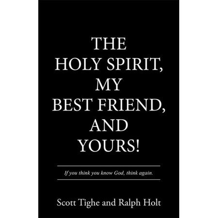 The Holy Spirit, My Best Friend, and Yours! - (Your My Best Friend Poem)