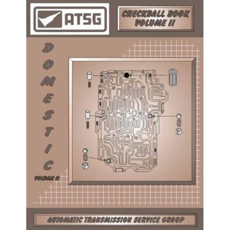 Domestic Checkball Book Vol II Transmission Repair Manual (Rebuilders and Transmission Shops Save Now On Rebuild Costs Best Repair Book Available!) By ATSG Ship from