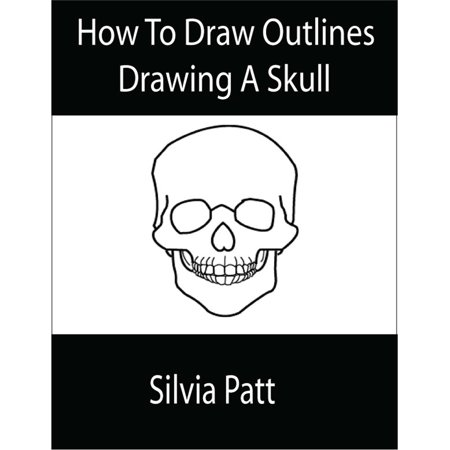 How To Draw Outlines Drawing A Skull - eBook (Best Skull Drawing Ever)