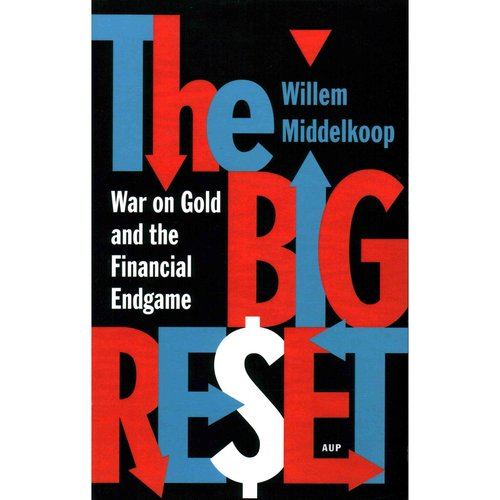 The Big Reset: Gold Wars and the Financial Endgame