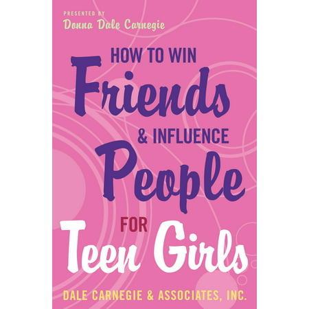 How to Win Friends and Influence People for Teen (Hot To Win Friends And Influence People)