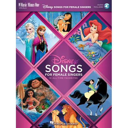 Disney Songs for Female Singers : 10 All-Time Favorites with Fully-Orchestrated Backing Tracks