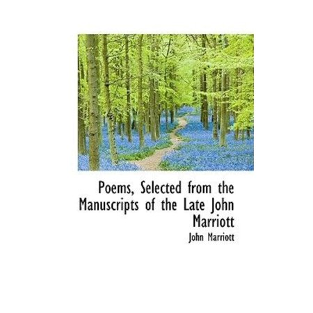 Poems  Selected From The Manuscripts Of The Late John Marriott
