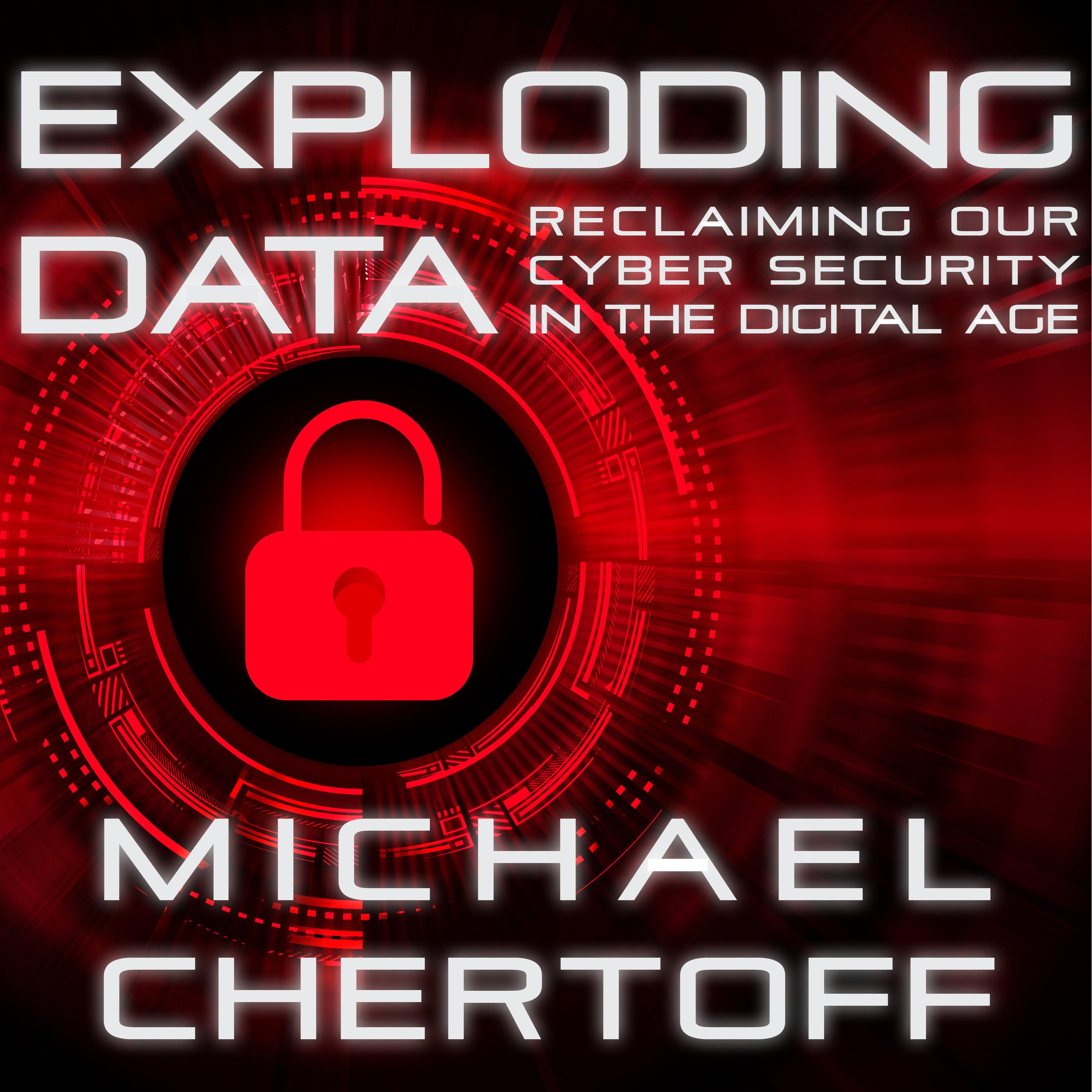 Exploding Data: Reclaiming Our Cyber Security in the Digital Age (Audiobook)
