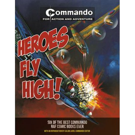 Heroes Fly High!: Six of the Best Commando Raf Comic Books Ever