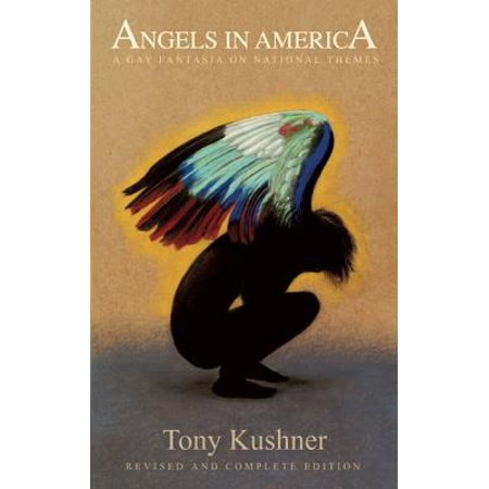 - Angels in America : A Gay Fantasia on National Themes