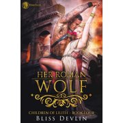 Her Roman Wolf (The Children of Lilith Book 4) - eBook