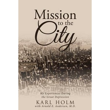 Mission to the City : My Experiences During the Great Depression