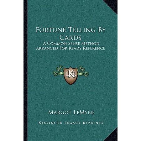 Fortune Telling by Cards : A Common Sense Method Arranged for Ready Reference