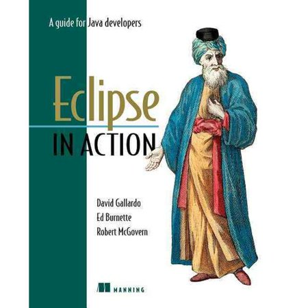 Eclipse In Action  A Guide For Java Developers