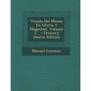 Venida del Mesias En Gloria y Magestad, Volume 3... - Primary Source Edition