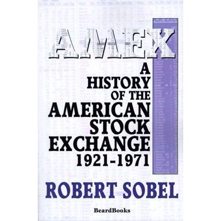 Amex  A History Of The American Stock Exchange  1921 1971