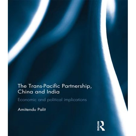 The Trans Pacific Partnership, China and India - (Trans Pacific Flight)