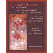 Loss and Discovery, Volume I: A Lost Friend, a Lost Manuscript, and a Lost Culture (Paperback)