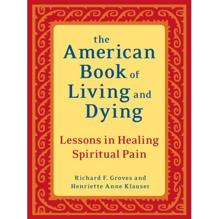 Pem America Ballet Lessons - The American Book of Living and Dying : Lessons in Healing Spiritual Pain