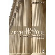 Legal Architecture: Justice, Due Process and the Place of Law (Paperback)