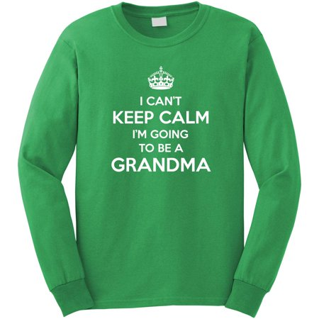 I Can't Keep Calm I'm Going To Be A Grandma Long Sleeve Shirt - ID: 664