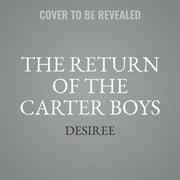 Carter Boys Series, 2: The Return of the Carter Boys (Audiobook)