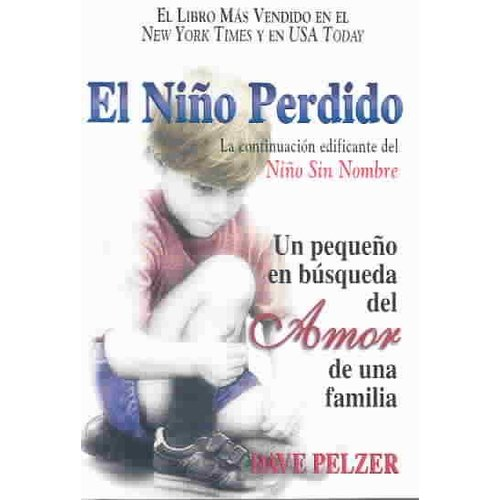 El ni?o perdido/ The Lost Boy: Un peque?o en b?squeda del amor de una familia/ A Foster Child's Search for the Love of a Family