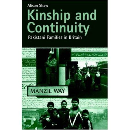 Kinship And Continuity  Pakistani Families In Britain