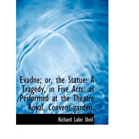 Evadne; Or, the Statue: A Tragedy, in Five Acts: As Performed at the Theatre Royal, Convent-Garden. - image 1 of 1