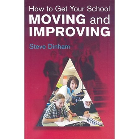 How to Get Your School Moving and Improving : An Evidence-Based Approach