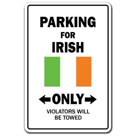 PARKING FOR IRISH ONLY Sign ireland flag national pride love ... c9f9fbc6b