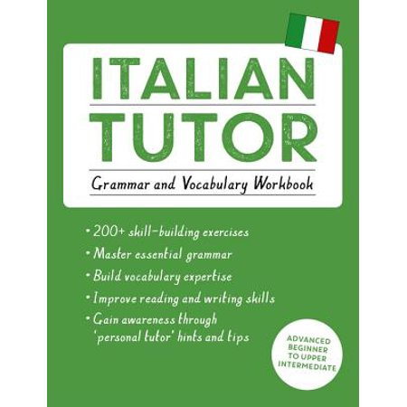 Italian Tutor: Grammar and Vocabulary Workbook (Learn Italian with Teach Yourself) : Advanced beginner to upper intermediate (Best Way To Learn New Vocabulary)
