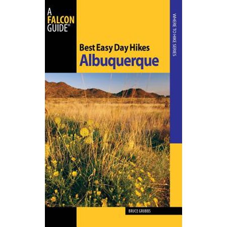 Best Easy Day Hikes Albuquerque - eBook (Best Prime Rib In Albuquerque)