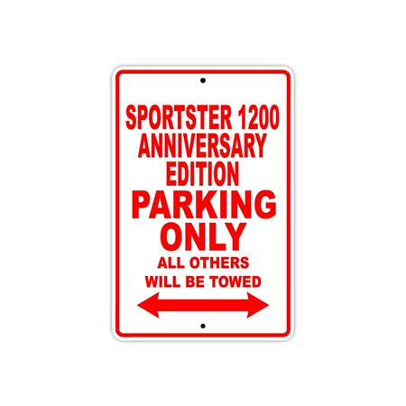 HARLEY DAVIDSON SPORTSTER 1200 ANNIVERSARY EDITION Parking Only All Others Will Be Towed Motorcycle Bike Novelty Garage Aluminum Sign 18