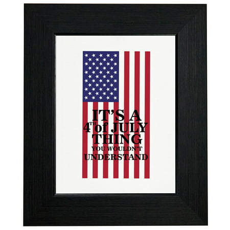 Its A 4Th July Thing You Wouldnt Understand Framed Print Poster Wall Or Desk Mount Options