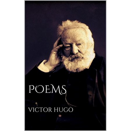 Poems by Victor Hugo - eBook (Victor Hugo Love Poems In French And English)