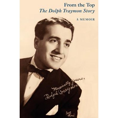 From the Top : The Dolph Traymon Story
