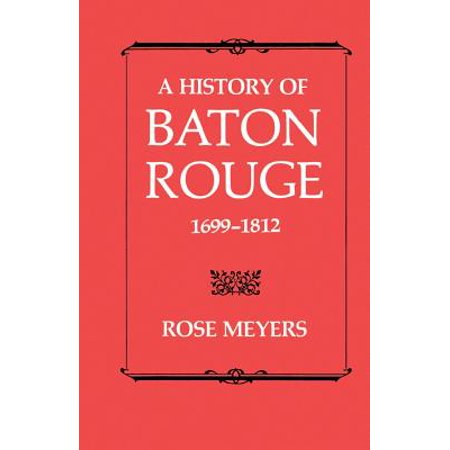 A History of Baton Rouge 1699-1812
